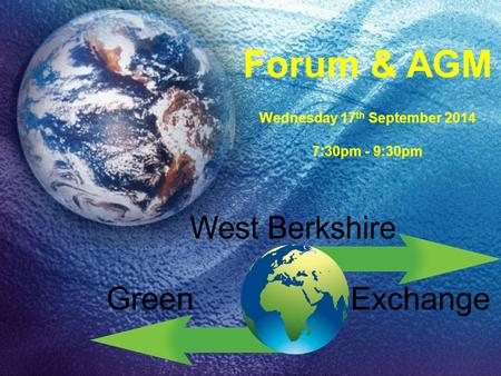 Forum & AGM Wednesday 17 th September 2014 7:30pm - 9:30pm.