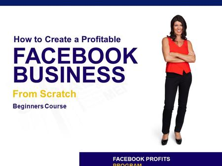 FACEBOOK PROFITS PROGRAM BUSINESS From Scratch How to Create a Profitable Beginners Course FACEBOOK.