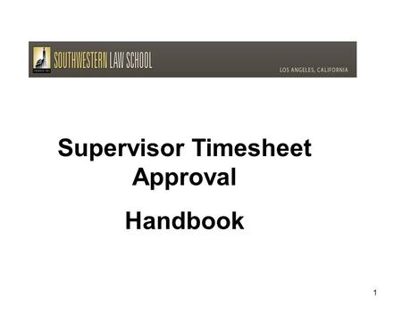 Supervisor Timesheet Approval Handbook 1. Hire Has Been Approved! Next, a student completes a timesheet! Then, you approve the timesheet! 2.