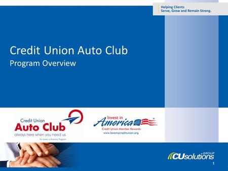 1 Credit Union Auto Club Program Overview. What is Credit Union Auto Club? The newest Invest in America program Created exclusively for credit union members.