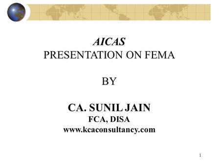 1 AICAS PRESENTATION ON FEMA BY CA. SUNIL JAIN FCA, DISA www.kcaconsultancy.com.