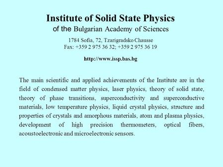 Institute of Solid State Physics of the Bulgarian Academy of Sciences 1784 Sofia, 72, Tzarigradsko Chausse Fax: +359 2 975 36 32; +359 2 975 36 19