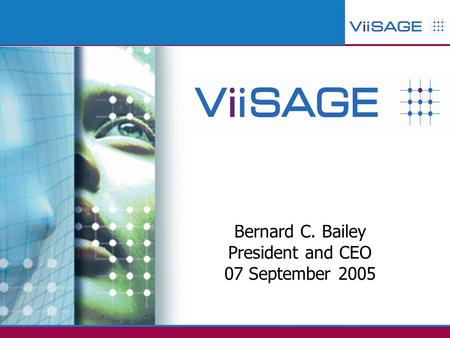 Page 1 Bernard C. Bailey President and CEO 07 September 2005.