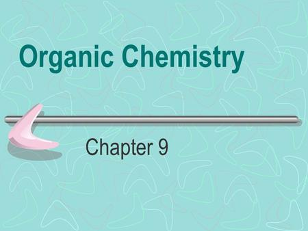 Organic Chemistry Chapter 9.