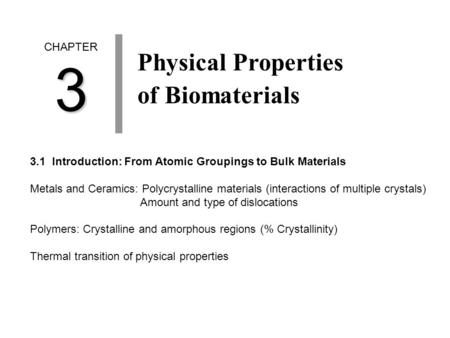 3 Physical Properties of Biomaterials CHAPTER