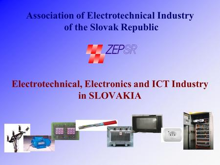 Electrotechnical, Electronics and ICT Industry in SLOVAKIA