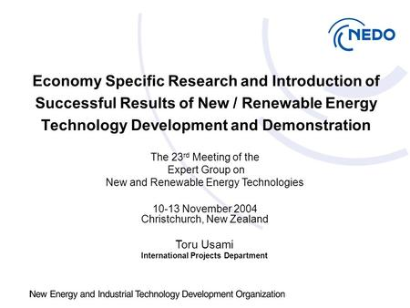 Economy Specific Research and Introduction of Successful Results of New / Renewable Energy Technology Development and Demonstration Toru Usami International.