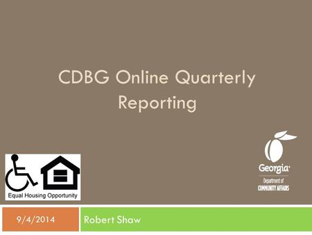 CDBG Online Quarterly Reporting Robert Shaw  9/4/2014.