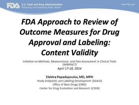FDA Approach to Review of Outcome Measures for Drug Approval and Labeling: Content Validity Initiative on Methods, Measurement, and Pain Assessment in.