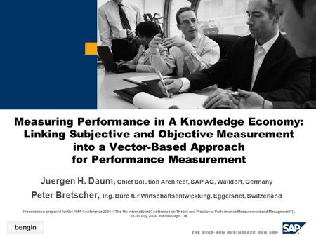 Measuring Performance in A Knowledge Economy: Linking Subjective and Objective Measurement into a Vector-Based Approach for Performance Measurement Presentation.