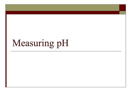Measuring pH. What do you need to know?  In this section, we have grouped compounds as either acidic, neutral or basic. Often that is enough information.