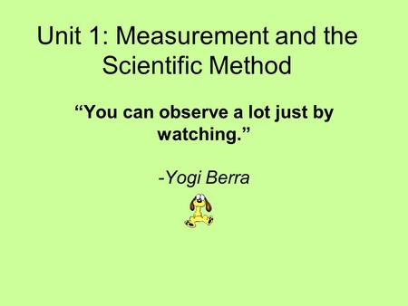 Unit 1: Measurement and the Scientific Method