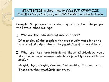 STATISTICS is about how to COLLECT, ORGANIZE,
