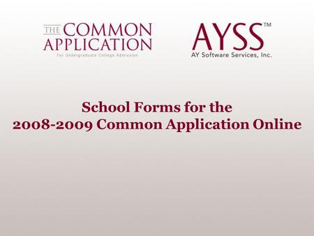 School Forms for the 2008-2009 Common Application Online.