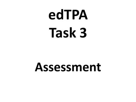 EdTPA Task 3 Assessment.