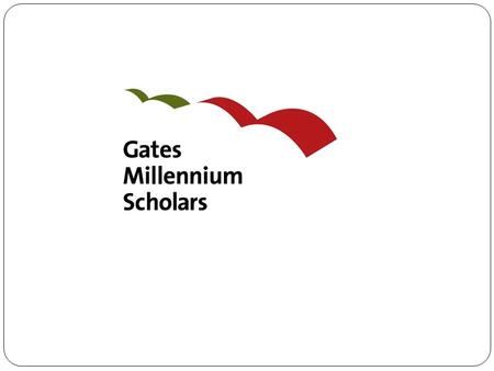 The Gates Millennium Scholars (GMS) program is funded by a $1.6 billion dollar grant from the Bill & Melinda Gates Foundation and was established in 1999.