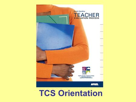 "TCS Orientation. NC State Board Policy # TCP-004: ""Within two weeks of a teacher's first day of work in any school year, the principal will provide the."