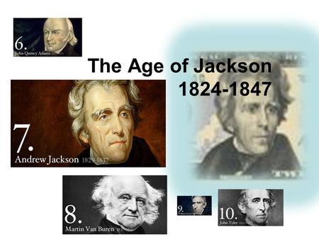 The Age of Jackson 1824-1847. Andrew Jackson 305 Election 1824 Corrupt Bargain 323 Voting Rights increased 328 Nullification and the Tariff of Abominations.