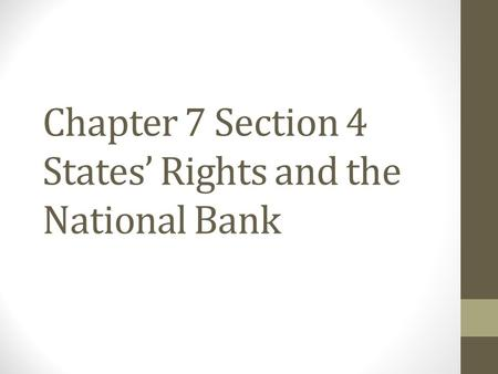 Chapter 7 Section 4 States' Rights and the National Bank
