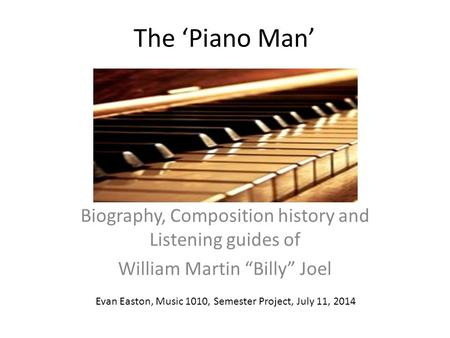 The 'Piano Man' Biography, Composition history and Listening guides of