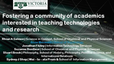 Fostering a community of academics interested in teaching technologies and research Rhian A Salmon | Science in Context, School of Chemical and Physical.