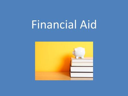 Financial Aid. Any program that offers money to assist with the costs associated with being a student Approximately 85% of full-time college students.