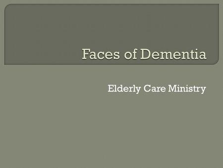Elderly Care Ministry.  A non-specific syndrome  Collection of symptoms that do not necessarily have the same cause  Can contain many symptoms  Can.
