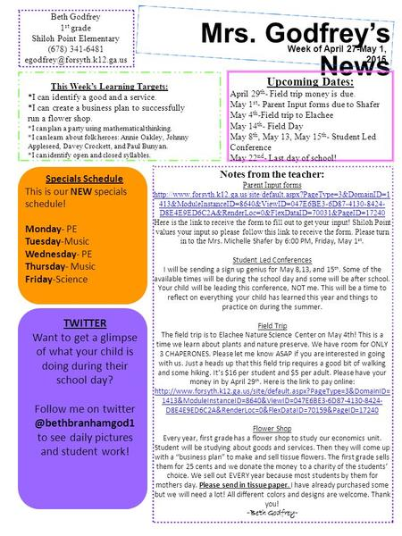 Week of April 27-May 1, 2015 Mrs. Godfrey's News Beth Godfrey 1 st grade Shiloh Point Elementary (678) 341-6481 Specials Schedule.
