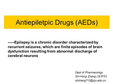 Antiepiletpic Drugs (AEDs) -----Epilepsy is a chronic disorder characterized by recurrent seizures, which are finite episodes of brain dysfunction resulting.