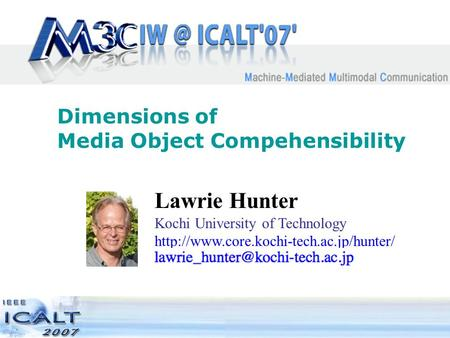Dimensions of <strong>Media</strong> Object Compehensibility Lawrie Hunter Kochi University of Technology