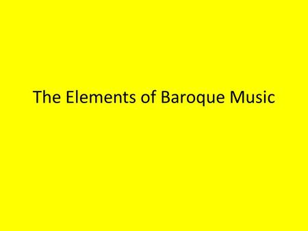 The Elements of Baroque Music. Baroque Period is from 1600 - 1750 Styles of Baroque music are: a.Italian b.French c.English Baroque music is both secular.