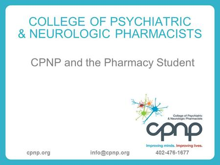 COLLEGE OF PSYCHIATRIC & NEUROLOGIC PHARMACISTS CPNP and the Pharmacy Student