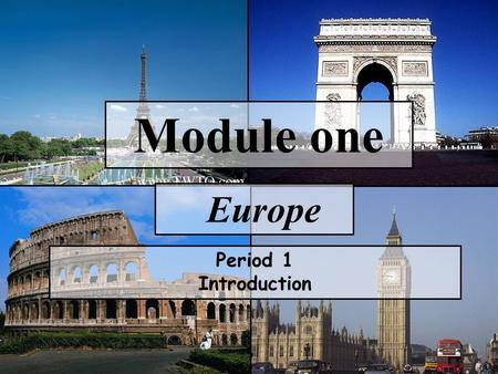 Module one Europe Period 1 Introduction Lead in: Have you ever been to Europe? Europe.