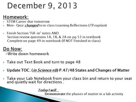 December 9, 2013 Homework: Do Now: -Write down homework