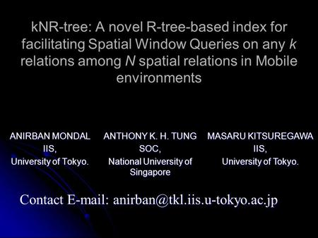 KNR-tree: A novel R-tree-based index for facilitating Spatial Window Queries on any k relations among N spatial relations in Mobile environments ANIRBAN.