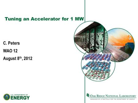 Tuning an Accelerator for 1 MW C. Peters WAO 12 August 8 th, 2012.
