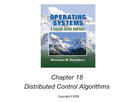 Chapter 18 Distributed Control Algorithms Copyright © 2008.
