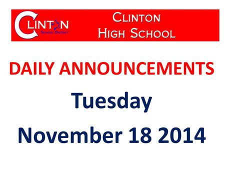 DAILY ANNOUNCEMENTS Tuesday November 18 2014. WE OWN OUR DATA Updated 11-17-14 Student Population: 598 Students with Perfect Attendance: 122 Students.