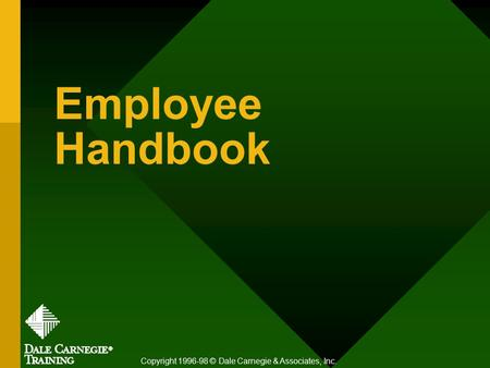 Employee Handbook Copyright 1996-98 © Dale Carnegie & Associates, Inc.