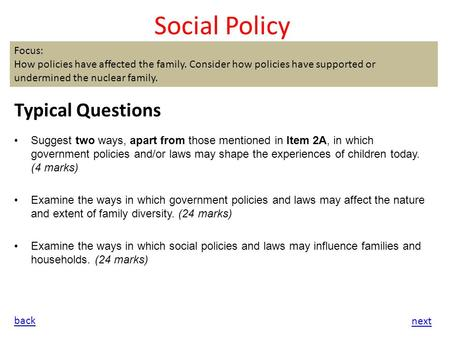 Social Policy Typical Questions Suggest two ways, apart from those mentioned in Item 2A, in which government policies and/or laws may shape the experiences.