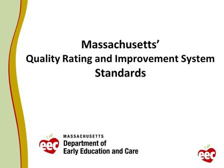 Massachusetts' Quality Rating and Improvement System Standards.
