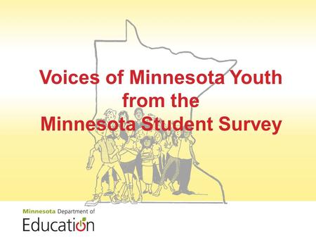 Voices of Minnesota Youth from the Minnesota Student Survey.