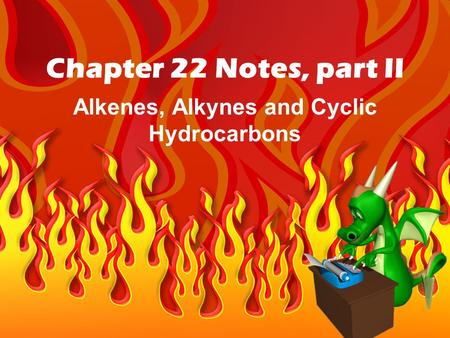 Alkenes, Alkynes and Cyclic Hydrocarbons