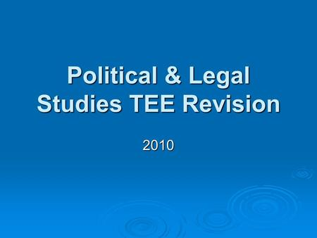 Political & Legal Studies TEE Revision 2010. Format  Section 1- Short Answer  3 out of 4 to be completed  Section 2- Source Analysis  1 out of 2 to.