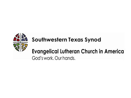 Southwestern Texas Synod. GOD's People - Growing in faith, Outwardly focused, Doing mission!