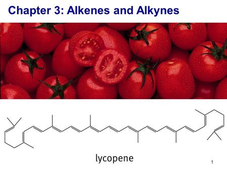Chapter 3: Alkenes and Alkynes 1. Hydrogenation of Alkenes and Alkynes Hydrocarbons that have carbon-carbon double bond are called alkenes; those with.