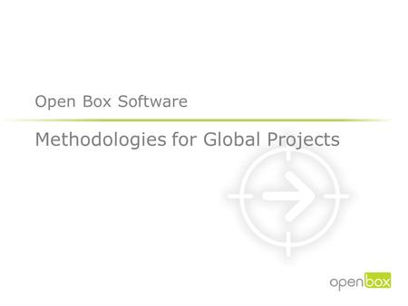 Methodologies for Global Projects Open Box Software.