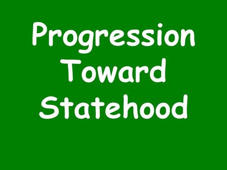 "Progression Toward Statehood. Articles of Confederation Era Land Ordinance of 1785 –Land divided into ""sections"" –General idea of 160 acres ½ Section."