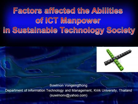 Suwimon Vongsingthong Department of Information Technology and Management, Krirk University, Thailand