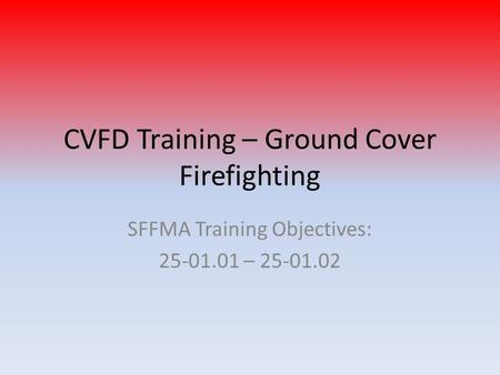 CVFD Training – Ground Cover Firefighting